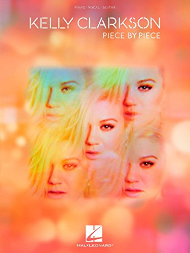 (Hal Leonard Kelly Clarkson - Piece By Piece Piano/Vocal/Guitar)