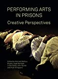 Performing Arts in Prison: Captive Audiences