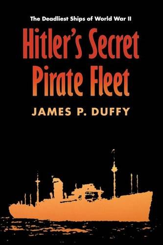 Hitler's Secret Pirate Fleet: The Deadliest Ships of World War II ebook