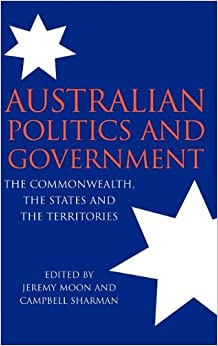 Book Australian Politics and Government: The Commonwealth, the States and the Territories