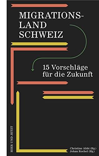 Migrationsland Schweiz: 15 Vorschläge für die Zukunft (German Edition)