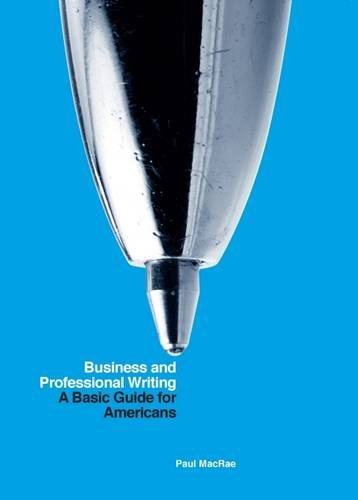 Business and Professional Writing: A Basic Guide for -