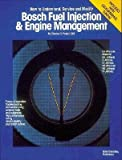 img - for Bosch Fuel Injection & Engine Management: Theory of Operation, Troubleshooting and Service Using Common Tools and Equipment, High Performance Tuning, [BOSCH FUEL INJECTION & ENG -OS] book / textbook / text book