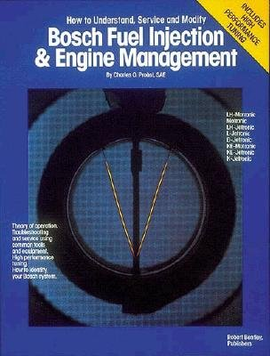 - Bosch Fuel Injection & Engine Management: Theory of Operation, Troubleshooting and Service Using Common Tools and Equipment, High Performance Tuning, [BOSCH FUEL INJECTION & ENG -OS]