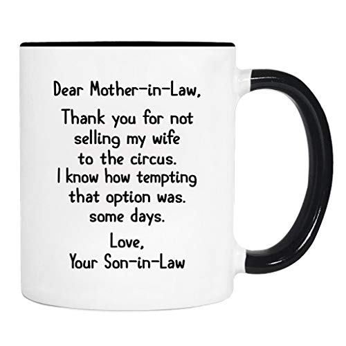 Dear Mother-In-Law, Thank You For Not Selling My Wife To. - Mug - Mother-In-Law Gift - Mother-In-Law Mug