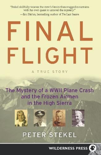 Download Final Flight: The Mystery of a WW II Plane Crash and the Frozen Airmen in the High Sierra ebook
