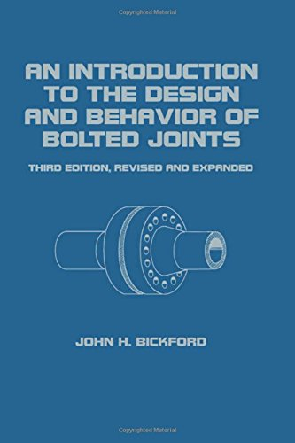 An Introduction to the Design and Behavior of Bolted Joints (Mechanical Engineering, Volume 97) ()