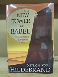 The New Tower of Babel: Modern Man's Flight from God