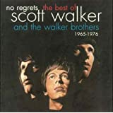 No Regrets - The Best of Scott Walker and The Walker Brothers 1965 - 1976