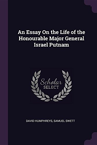 An Essay On the Life of the Honourable Major General Israel Putnam