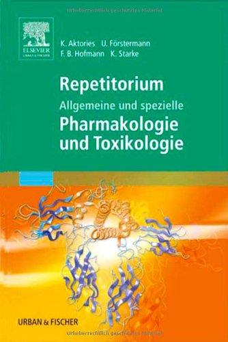 Repetitorium Allgemeine und spezielle Pharmakologie und Toxikologie