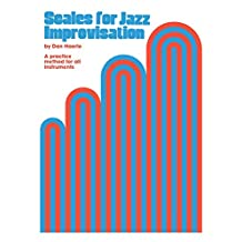 Scales for Jazz Improvisation: A Practice Method for All Instruments