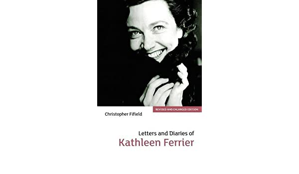 Letters and diaries of kathleen ferrier revised and enlarged letters and diaries of kathleen ferrier revised and enlarged edition christopher fifield 9781843830917 amazon books fandeluxe Choice Image