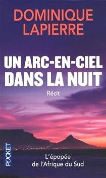 Un Arc En Ciel Dans La Nuit Dominique Lapierre Babelio