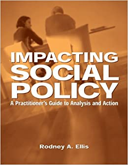 Book Impacting Social Policy: A Practitioner's Guide to Analysis and Action by Ellis, Rodney A. (June 18, 2002)