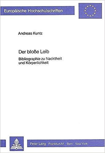 Book Der blosse Leib: Bibliographie zu Nacktheit und Körperlichkeit (Europäische Hochschulschriften / European University Studies / Publications Universitaires Européennes) (German Edition)
