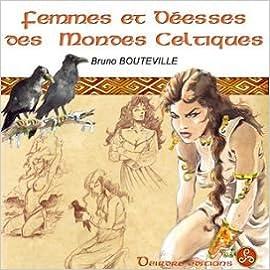 Lire Femmes et déesses des mondes celtiques pdf