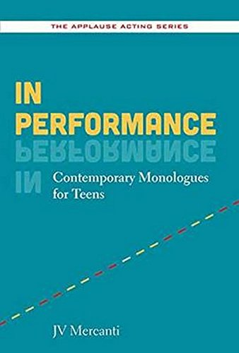 In Performance: Contemporary Monologues for Teens (The Applause Acting Series)