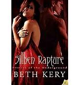 Kery, Beth [ Silken Rapture (Princes of the Underground) ] [ SILKEN RAPTURE (PRINCES OF THE UNDERGROUND) ] Dec - 2012 { Paperback }