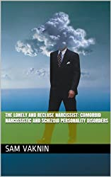 The Lonely and Recluse Narcissist: Comorbid Narcissistic and Schizoid Personality Disorders