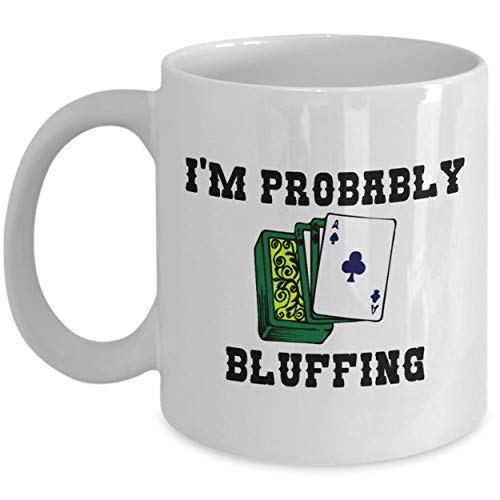 Funny Poker Mug Poker Player Gift Gambler Present I'm Probably Bluffing