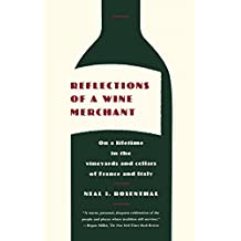 Reflections of a Wine Merchant: On a Lifetime in the Vineyards and Cellars of France and Italy