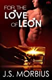 For The Love Of Leon