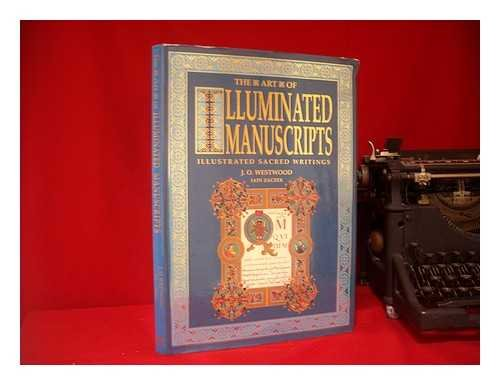 The Art of Illuminated Manuscripts: Illustrated Sacred Writings