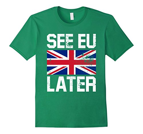 Mens Brexit  Leave Wins  See Eu Later T Shirt   Britain Uk Large Kelly Green