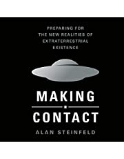 Making Contact: Preparing for the New Realities of Extraterrestrial Existence