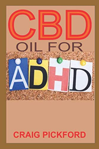 41RzAhBI58L - ADHD And CBD OIL: The Ultimate Guide On Everything About ADHD And CBD Oil. How cbd oil can relief body system.