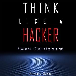 Think Like a Hacker Hörbuch