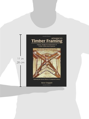 Advanced Timber Framing: Joinery, Design & Construction of Timber ...