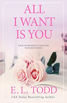 All I Want Is You (Forever and Ever Book 1) by [Todd, E. L.]