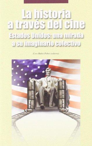 Descargar Libro La Historia A Través Del Cine. Estados Unidos: Una Mirada A Su Imaginario Colectivo Coro (ed.) Rubio Pobes