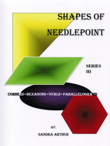 Shapes of Needlepoint: Series III - Corners, Hexagons, Ovals, Parallelograms
