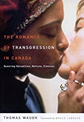 The Romance of Transgression in Canada: Queering Sexualities, Nations, Cinemas