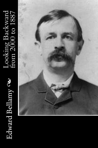 Read Online Looking Backward from 2000 to 1887 ebook