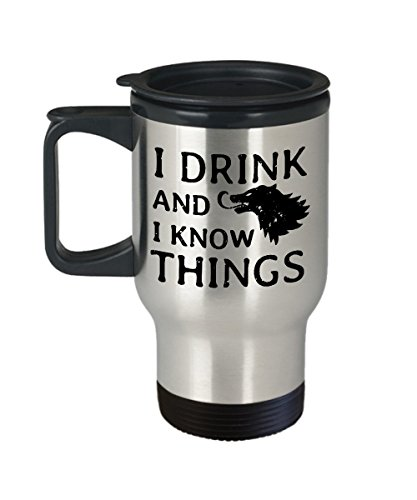 I Drink And I Know Things Coffee Travel Mug, Funny Coffee Tr