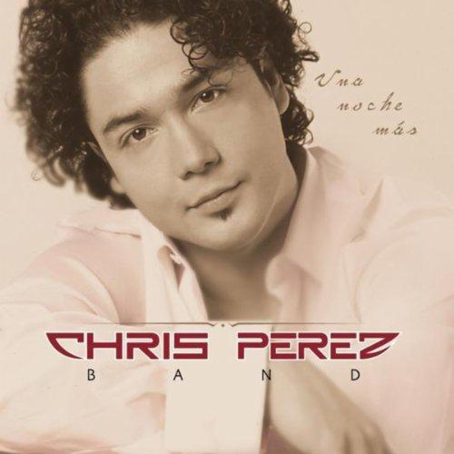 Amazon.com: Una Noche Mas: Chris Perez Band: MP3 Downloads