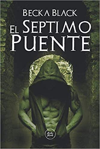 El Séptimo puente: Thriller romantico paranormal: Amazon.es: Black, Becka: Libros