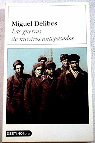 Las Guerras De Nuestros Antepasados (Destinolibro) (Spanish Edition) by Destino