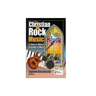 The Christian and Rock Music: A Study of Biblical Principles of Music.