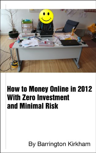 How to Make Money Online in 2012 With Zero Investment and Minimal Risk (Making Money Online in 2012)