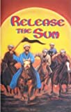 Release the Sun, William Sears, 0877430039
