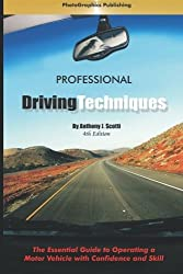 Professional Driving Techniques: The Essential Guide to Operating a Motor Vehicle with Confidence and Skill by Anthony J. Scotti (2007-03-27)
