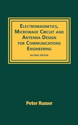 Electromagnetics, Microwave Circuit and Antenna Design for Communications Engineering, Second Edition (Artech House Antennas and Propagation Library)