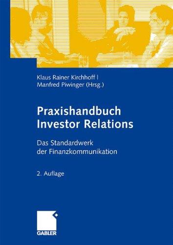 Praxishandbuch Investor Relations: Das Standardwerk der Finanzkommunikation