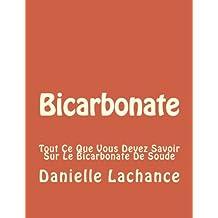 Bicarbonate: Tout Ce Que Vous Devez Savoir Sur Le Bicarbonate De Soude
