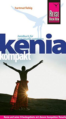 Reise Know-How Kenia kompakt: Reiseführer für individuelles Entdecken